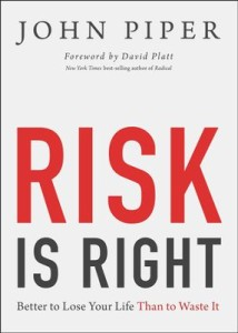 Risk Is Right by John Piper